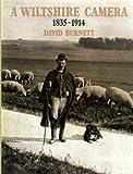 Wiltshire Camera: 1835-1914 (0859550176) by Burnett, David