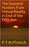 img - for The Souvenir Hunters from Virtual Reality in End of the Fifth Sun book / textbook / text book
