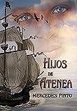 Hijos de Atenea: El esclavo que sab�a leer (Spanish Edition)