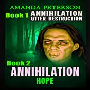 Utter Destruction & Hope: Annihilation, Books 1 & 2 | [Amanda Peterson]