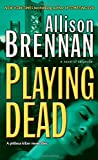 Playing Dead (0345502736) by Brennan, Allison