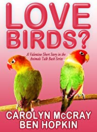 Love Birds?: A Short Story (Animals Talk Back Series)