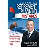 Canadian Retirement Planning Mistakes: 49 Key Strategies on How to Take Action to Avoid Themby Hicks Grant Hicks