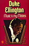 Music Is My Mistress (0704330903) by Ellington, Duke
