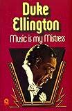 Music Is My Mistress (0704330903) by Ellington, Duke