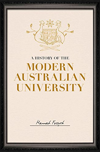 Hannah Forsyth, A History of the Modern Australian University
