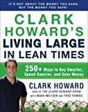 img - for Clark Howard's Living Large in Lean Times: 250+ Ways to Buy Smarter, Spend Smarter, and Save Money   [CLARK HOWARDS LIVING LARGE IN] [Paperback] book / textbook / text book