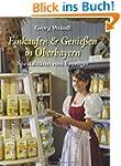 Einkaufen & Genie�en in Oberbayern. S...