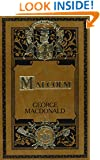 Malcolm (Sunrise Centenary Editions of the Works of George MacDonald) (Macdonald, George//Sunrise Centenary Editions of the Works of George Macdonald)
