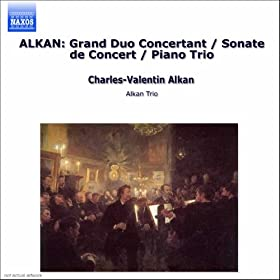 Alkan: Grand Duo Concertant / Sonate De Concert / Piano Trio
