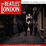 img - for Beatles London: The Ultimate Guide to Over 400 Beatles Sites in and Around London book / textbook / text book