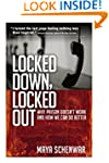 Locked Down, Locked Out: Why Prison D...