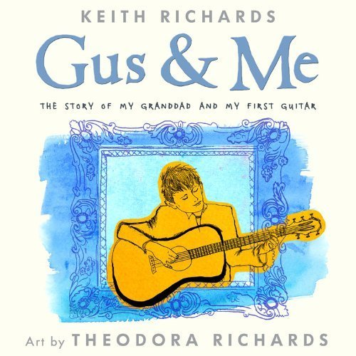 Gus & Me: The Story of My Granddad and My First Guitar by Richards, Keith (2014) Hardcover
