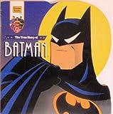 True Story of Batman (Golden Super Shape Books) (0307100073) by Peterson, Scott
