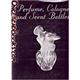 Perfume, Cologne, and Scent Bottles ~ Jacquelyne Y. Jones North