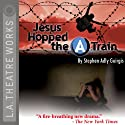 Jesus Hopped the A Train  by Stephen Adly Guirgis Narrated by Charlie Robinson, David Zayas
