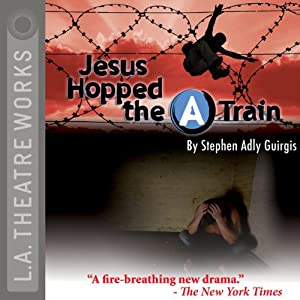 Jesus Hopped the A Train | [Stephen Adly Guirgis]