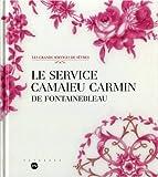 echange, troc Yves Carlier - Le service camaïeu carmin de Fontainebleau