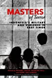 Masters of Terror: Indonesia's Military and Violence in East Timor (World Social Change) (0742538346) by Richard Tanter
