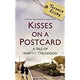 Kisses on a Postcard: A Tale of Wartime Childhoodby Terence Frisby