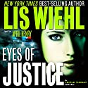 Eyes of Justice: A Triple Threat Novel, Book 4 Audiobook by Lis Wiehl, April Henry Narrated by Devon O'Day