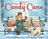 img - for The Legend of the Candy Cane, Newly Illustrated Edition: The Inspirational Story of Our Favorite Christmas Candy book / textbook / text book