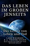 img - for Das Leben im gro en Jenseits: Das Gesetz von Leben und Tod (German Edition) book / textbook / text book