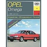 Opel Omega A. Ustroystvo, obsluzhivanie, remont i ekspluatatsiya