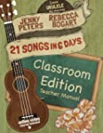 21 Songs in 6 Days Classroom Edition:...