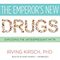 The Emperor's New Drugs: Exploding the Antidepressant Myth Audiobook by Irving Kirsch Narrated by Richard Powers