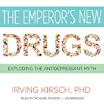 The Emperor's New Drugs: Exploding the Antidepressant Myth | Irving Kirsch