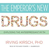 The Emperor's New Drugs: Exploding the Antidepressant Myth | [Irving Kirsch]