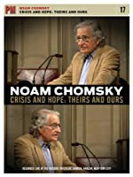 Noam Chomsky - Crisis And Hope: Theirs And Ours
