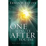 One Minute After You Die ~ Erwin W. Lutzer