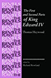 img - for The First and Second Parts of King Edward the Fourth: The First and Second parts of 'King Edward IV' (The Revels Plays) book / textbook / text book