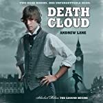 Death Cloud: Sherlock Holmes: The Legend Begins (       UNABRIDGED) by Andrew Lane Narrated by Daniel Weyman