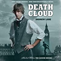 Death Cloud: Sherlock Holmes: The Legend Begins (       UNABRIDGED) by Andrew Lane Narrated by Daniel Weyman