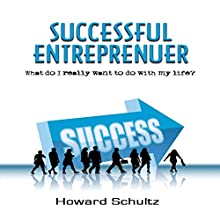 Successful Entrepreneur (       UNABRIDGED) by H. Schultz Narrated by Steven A. Gannett