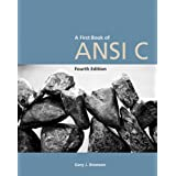 A First Book of ANSI C, Fourth Edition (Introduction to Programming) ~ Gary J. Bronson