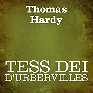 Tess dei D'Urbervilles [Tess of the d'Urbervilles] Audiobook