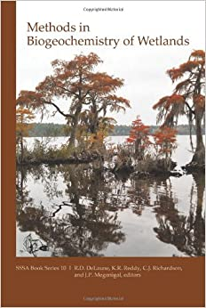 Methods in biogeochemistry of wetlands soil science for Soil society of america