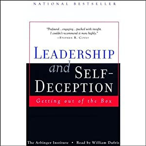 Leadership and Self-Deception: Getting Out of the Box | [The Arbinger Institute]
