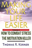 img - for Making Your Life Easier - How to Combat Stress (The Motivation Killer) book / textbook / text book