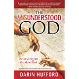 The Misunderstood God: The Lies Religion Tells About God ~ Darin Hufford