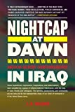 Nightcap at Dawn: American Soldiers' Counterinsurgency in Iraq