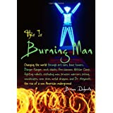 This Is Burning Man: The Rise of a New American Underground ~ Brian Doherty