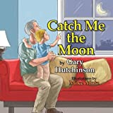 img - for Catch Me the Moon book / textbook / text book