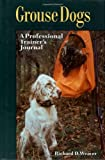 Grouse Dogs (0892726520) by Weaver, Richard