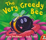 The Very Greedy Bee Steve Smallman
