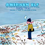 American Elf, Book Two, January 1, 2004 to December 31, 2005 : The Collected Sketchbook Diaries of James Kochalka, Vol. 2